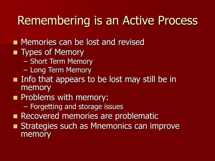 Remembering is an active process