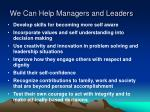 we can help managers and leaders