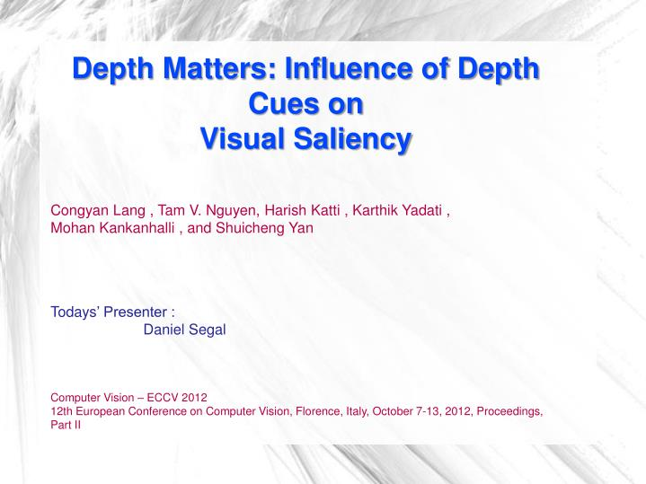 Depth Matters: Influence of Depth Cues on
