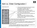 item vs order configuration i