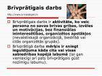 br vpr t gais darbs http www brivpratigais lv