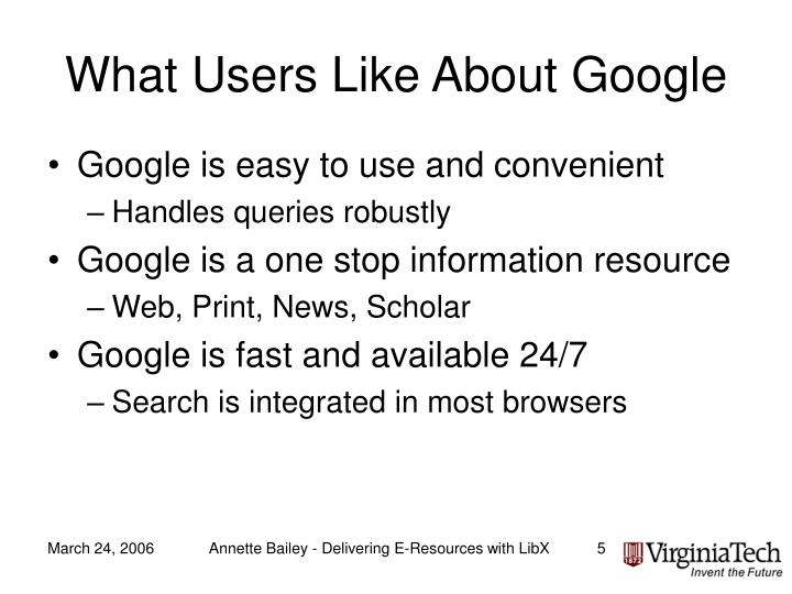 What Users Like About Google