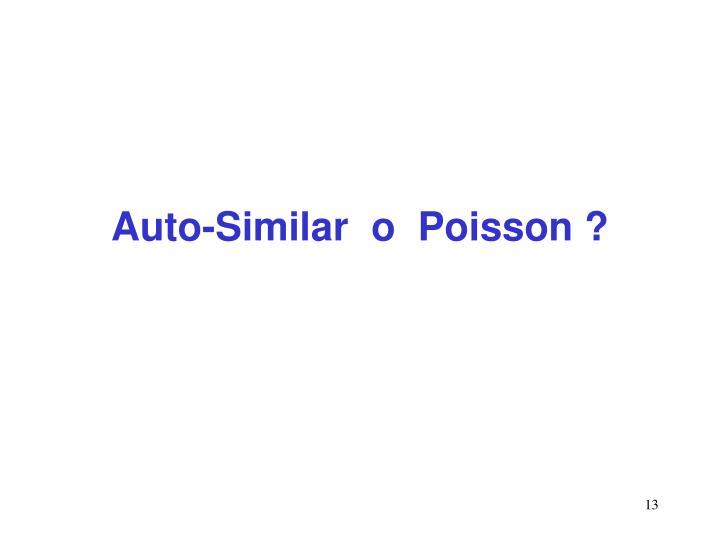 Auto-Similar  o  Poisson ?