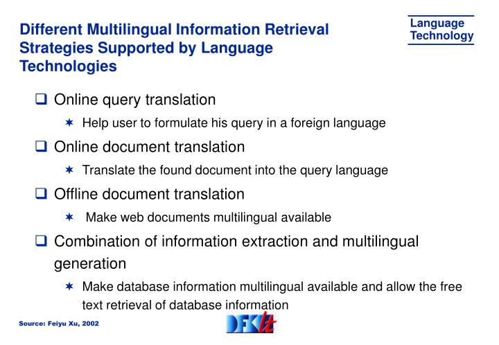 Different Multilingual Information Retrieval Strategies Supported by Language Technologies