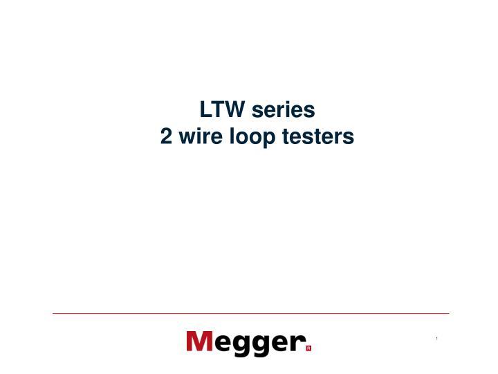 ltw series 2 wire loop testers n.