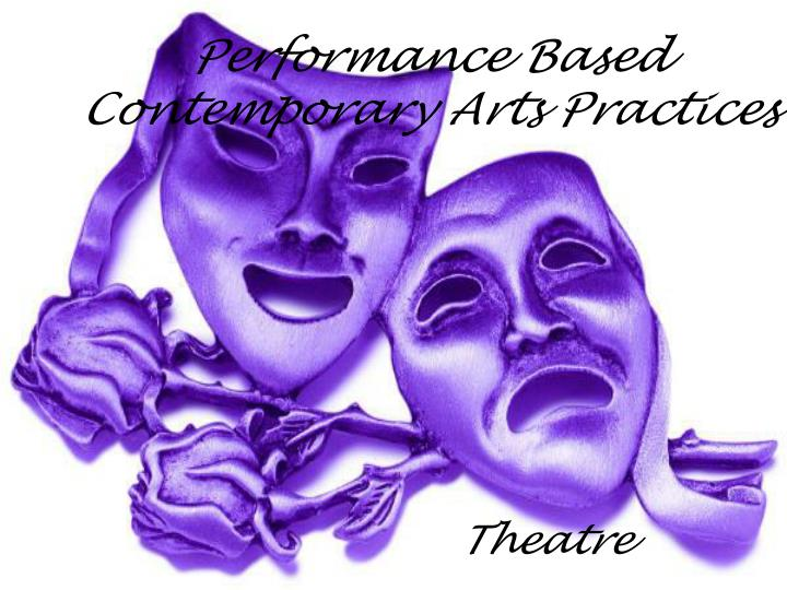 performance based contemporary arts practices n.