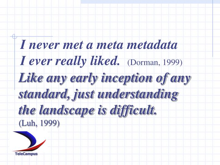 I never met a meta metadata I ever really liked.