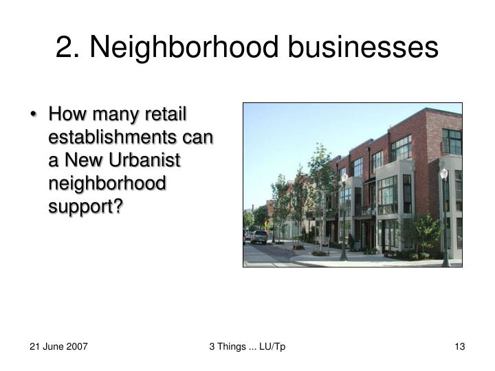 2. Neighborhood businesses