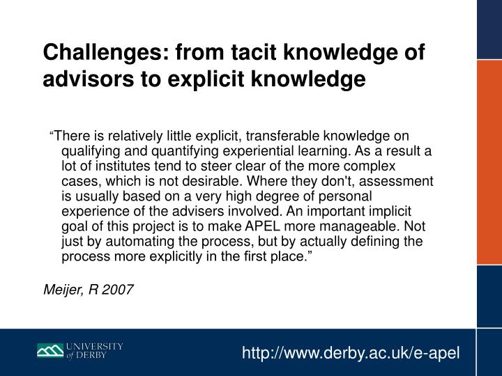 Challenges: from tacit knowledge of advisors to explicit knowledge