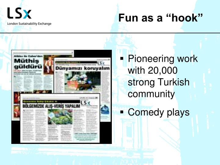 "Fun as a ""hook"""
