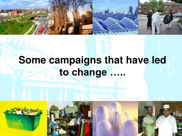 Some campaigns that have led to change …..