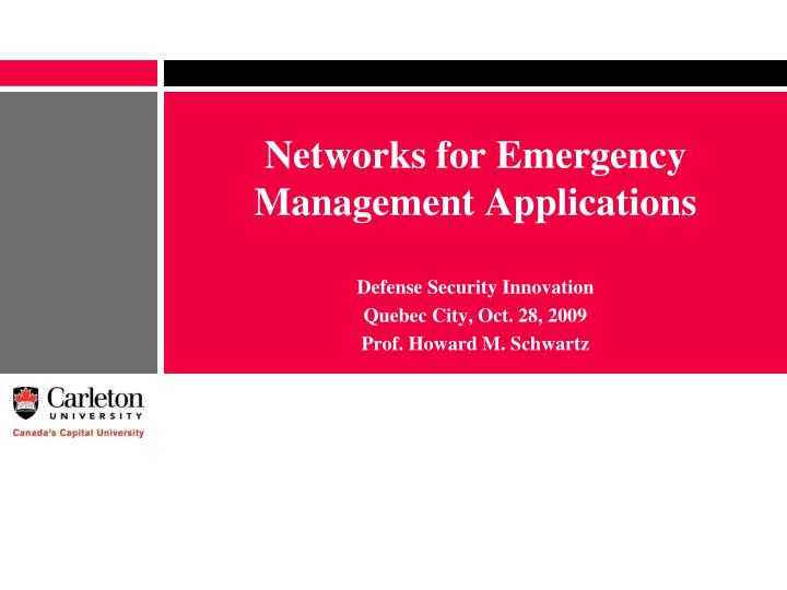 networks for emergency management applications