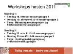 workshops h sten 2011