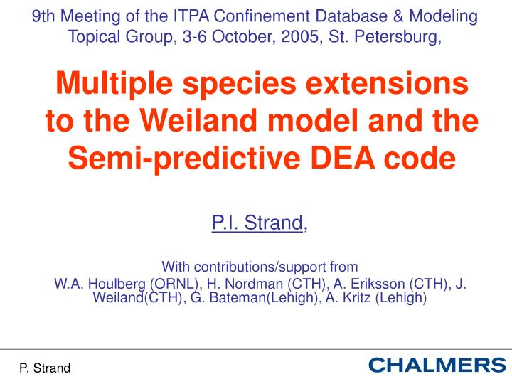 Multiple species extensions to the weiland model and the semi predictive dea code