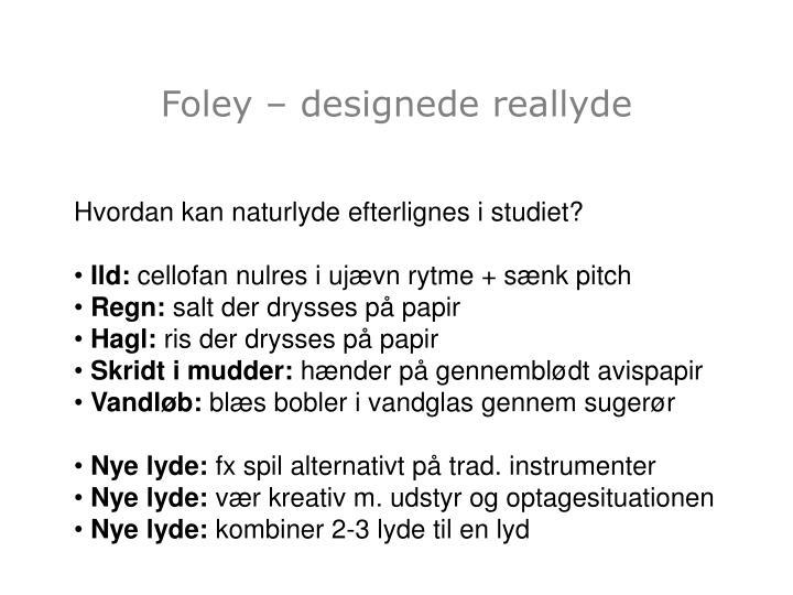 Foley – designede reallyde