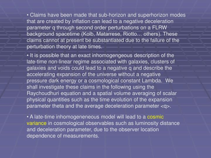 Claims have been made that sub-horizon and superhorizon modes that are created by inflation can lead to a negative deceleration parameter q through second order perturbations on a FLRW background spacetime (Kolb, Matarrese, Riotto… others). These claims cannot at present be substantiated due to the failure of the perturbation theory at late times.