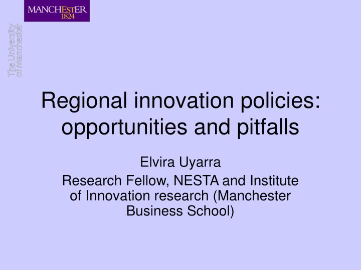 Regional innovation policies opportunities and pitfalls