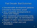 past decade bad outcomes