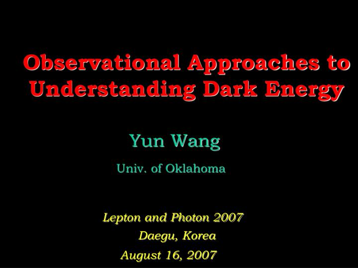 observational approaches to understanding dark energy n.