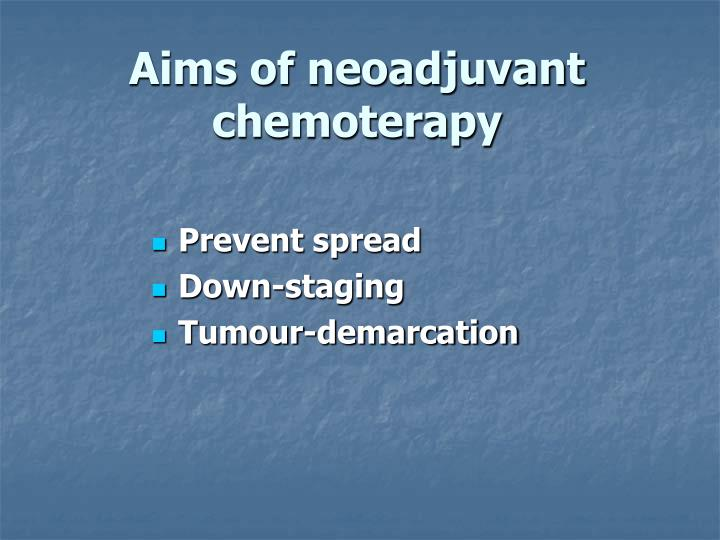 Aims of neoadjuvant chemoterapy