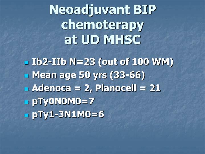 Neoadjuvant BIP chemoterapy