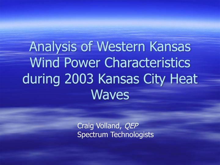 Analysis of Western Kansas Wind Power Characteristics during 2003 Kansas City Heat Waves