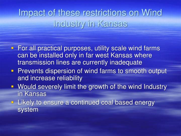 Impact of these restrictions on Wind Industry in Kansas