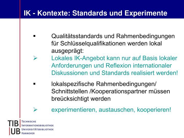 IK - Kontexte: Standards und Experimente