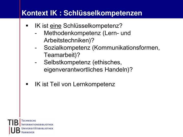 Kontext IK : Schlüsselkompetenzen