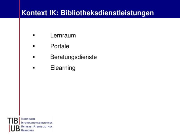 Kontext IK: Bibliotheksdienstleistungen