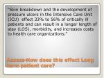 assess how does this effect long term patient care