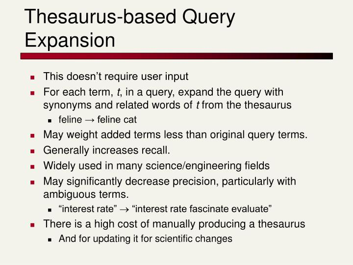 Thesaurus-based Query Expansion