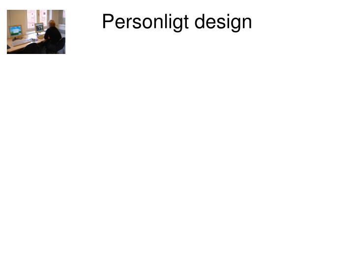 Personligt design