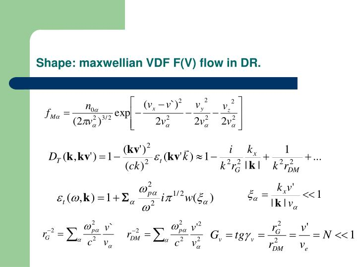 Shape: maxwellian VDF F(V) flow in DR.