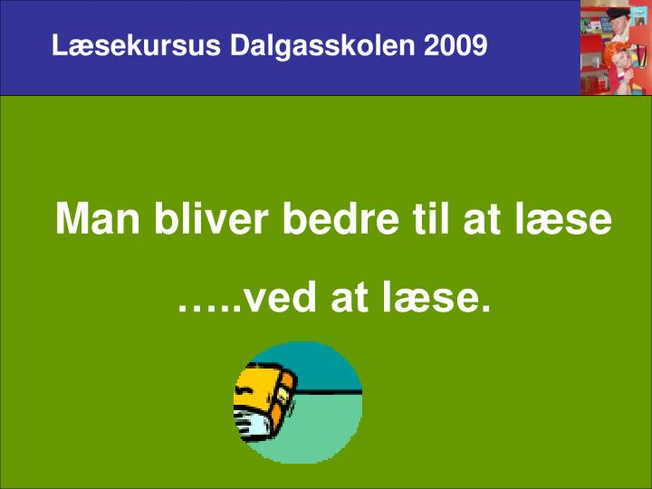 Læsekursus Dalgasskolen 2009