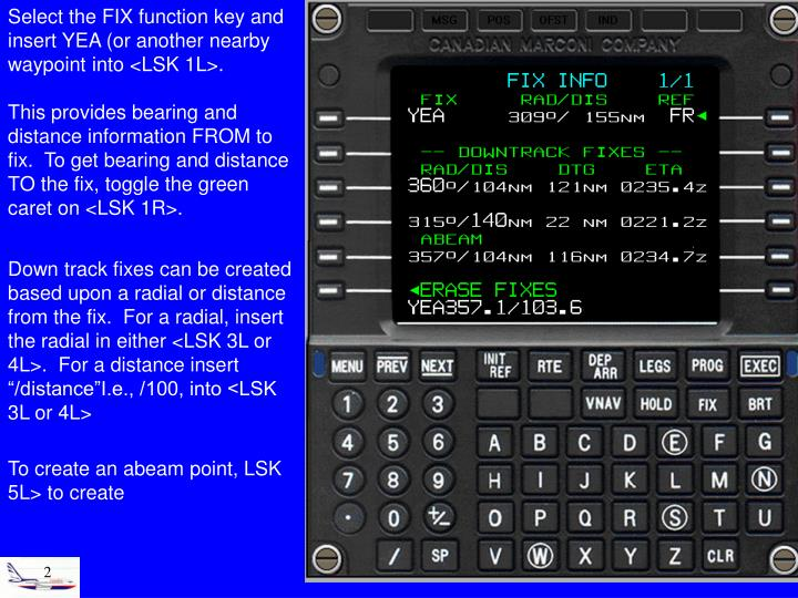 Select the FIX function key and insert YEA (or another nearby waypoint into <LSK 1L>.