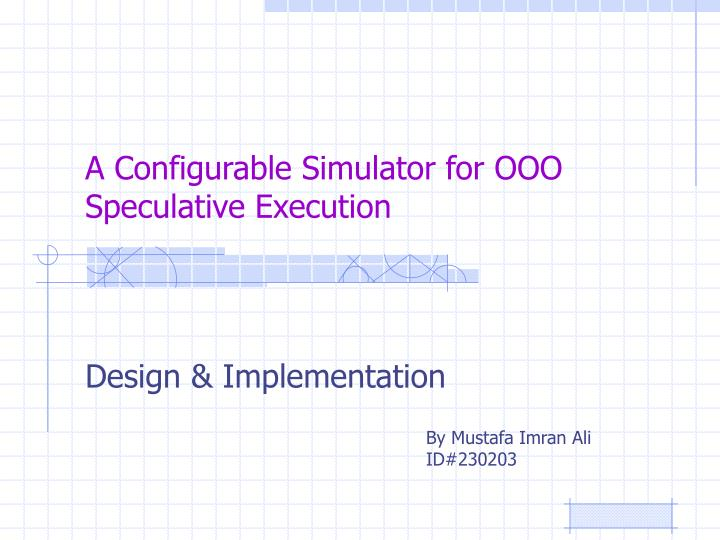 a configurable simulator for ooo speculative execution n.