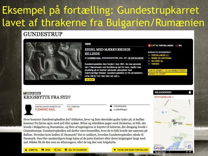 Eksempel på fortælling: Gundestrupkarret lavet af thrakerne fra Bulgarien/Rumænien