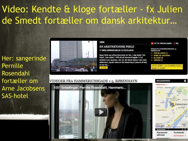 Video: Kendte & kloge fortæller - fx Julien de Smedt fortæller om dansk arkitektur…
