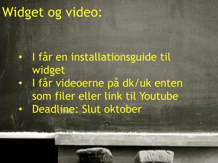 Widget og video: