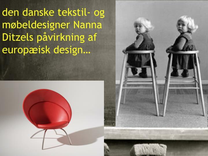 den danske tekstil- og møbeldesigner Nanna Ditzels påvirkning af europæisk design…
