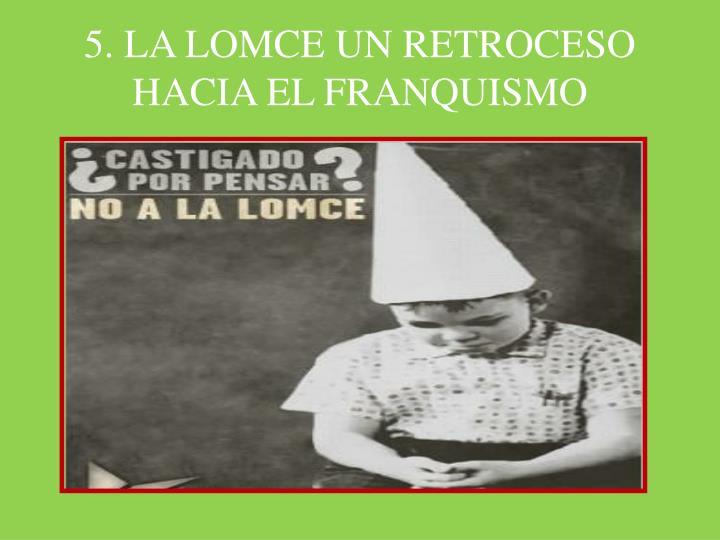5. LA LOMCE UN RETROCESO HACIA EL FRANQUISMO