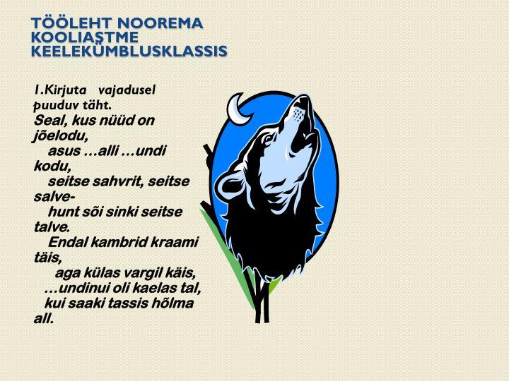 TÖÖLEHT NOOREMA KOOLIASTME KEELEKÜMBLUSKLASSIS