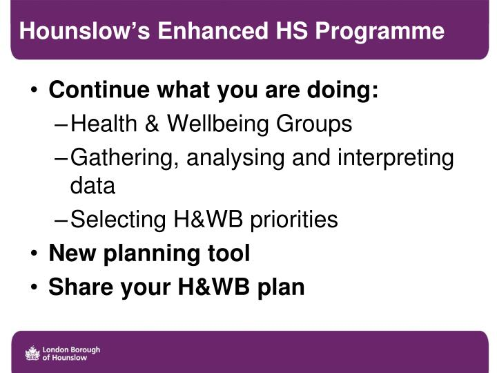 Hounslow's Enhanced HS Programme