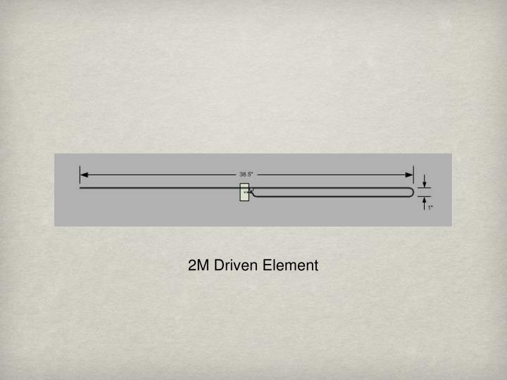 2M Driven Element