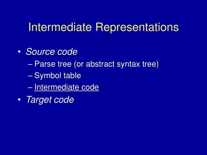 Intermediate representations