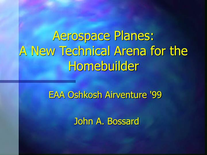 Aerospace planes a new technical arena for the homebuilder