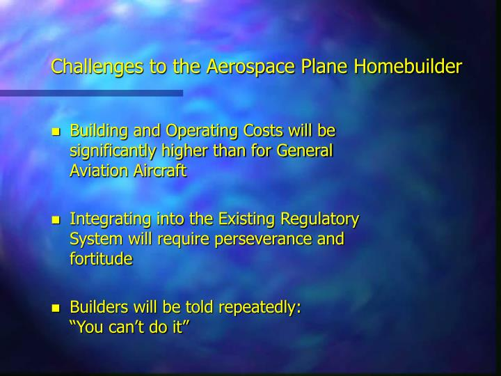 Challenges to the Aerospace Plane Homebuilder