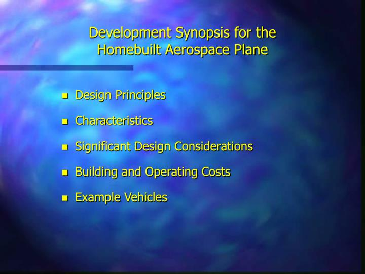 Development Synopsis for the Homebuilt Aerospace Plane