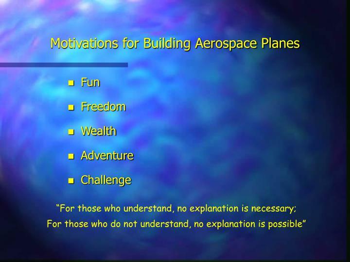 Motivations for Building Aerospace Planes